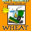 What is Wheat & Why Should You Care?