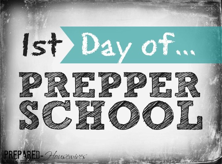 Prepper School is Beginning! Come learn some Survival Skills! - www.Prepared-Housewives.com #survivalskills #emergencypreparedness #prepper