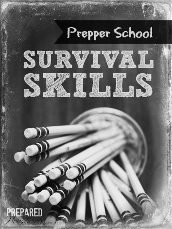 Prepper School is Beginning! Come learn some Survival Skills! - www.Prepared-Housewives.com #survivalskills #emergencypreparedness #prepper