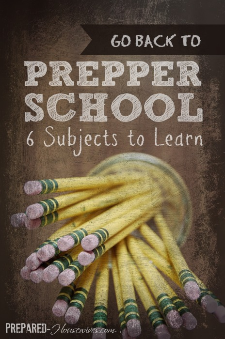 Go Back to PREP School: 6 Subjects Preppers Should be Learning! - www.Prepared-Housewives.com #emergencypreparedness #preppers #backtoschool