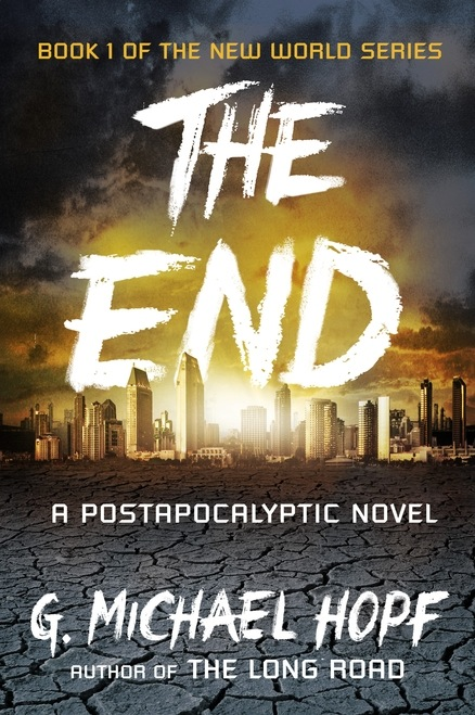 The End by G. Michael Hopf - A Postapocalyptic Novel about an EMP attack!