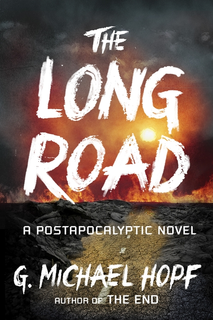 The Long Road by G. Michael Hopf A Postapocalyptic Novel about an EMP attack!