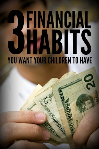 3 Financial Habits You Need to Teach Your Children Now! Prepared-Hosuewives.com #finances #money #preparedness