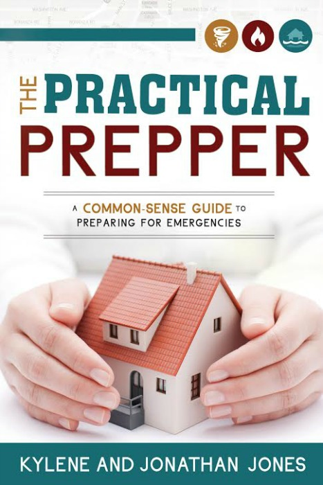 The Practical Prepper: A Common-Sense Guide to Preparing For Emergencies